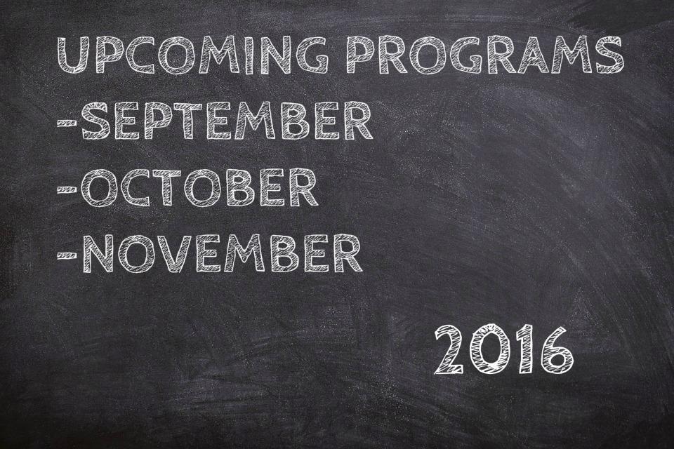 UPCOMING programs_Sept,oct,nov.jpg